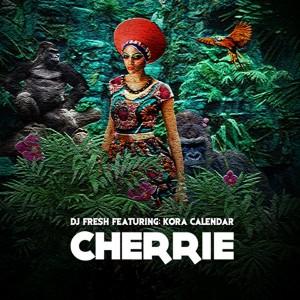 DJ Fresh feat. Kora Calendar - Cherrie [Big Dawg Productions]
