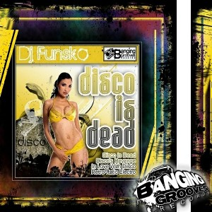 DJ Funsko - Disco Is Dead [Banging Grooves Records]