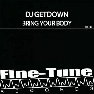 DJ GETDOWN - Bring Your Body [Fine Tune]