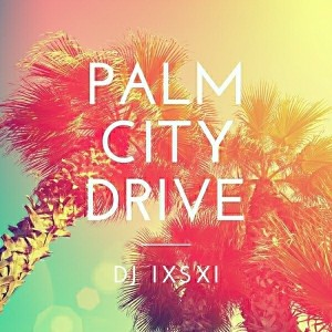 DJ Ixsxi - Palm City Drive [Reimei Music]