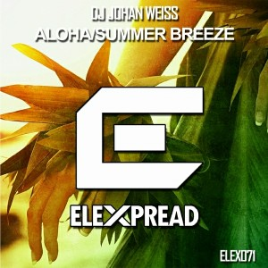 DJ Johan Weiss - Aloha - Summer [Elexpread Records]