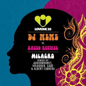 DJ Meme vs Bazzo Ruthel - Milagro (Remixes) [Love Inc]