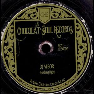 DJ Mibor - Nothing Right [Chocolat Soul Records]