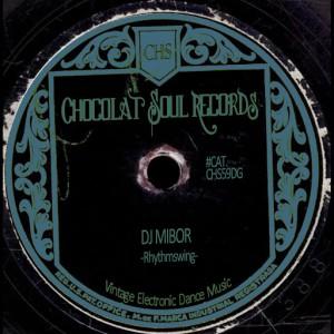 DJ Mibor - Rhythmswing [Chocolat Soul Records]