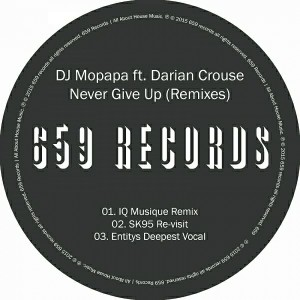 DJ Mopapa feat. Darian Crouse - Never Give Up (Remixes) [659 Records]