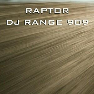 DJ Range 909 - Raptor [Wil Rock Music]
