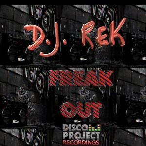 DJ Rek - Freak Out [Disco Project Recordings]