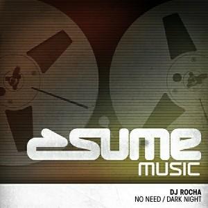 DJ Rocha - No Need - Dark Night [Sume Music]