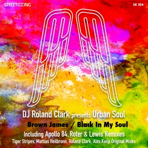 DJ Roland Clark pres. Urban Soul - Brown James - Black In My Soul Remixes [Street King]