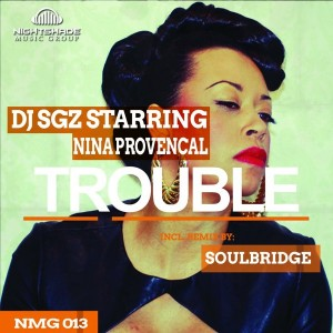 DJ SGZ feat. Nina Provencal - Trouble [Nightshade Music Group]