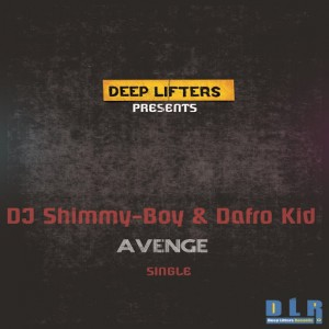 DJ Shimmy-Boy & Dafro Kid - Avenge [Deep Lifters Recordings]
