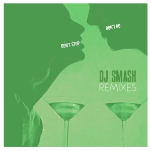 DJ Smash - Don't Stop Don't Go Remixes [Funkskool Digital]