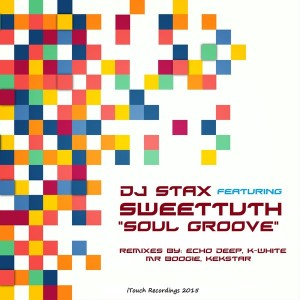 DJ Stax feat. SweetTuth - Soul Groove [ITouch Recordings]