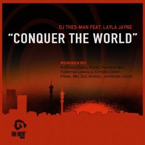 DJ Thes-Man Feat. Layla Jayne - Conquer The World [Ohyea Muziq]