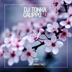 DJ Tonka & Calippo - 4U [Enormous Tunes]