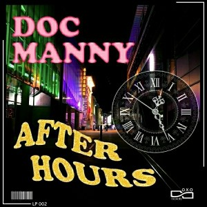 DOC MANNY - AFTER HOURS [OXO records]