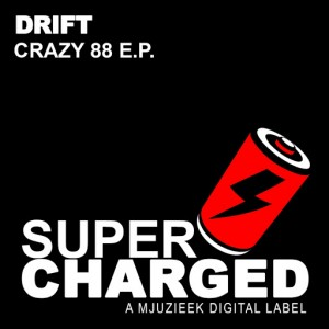DRIFT - Crazy 88 E.P [SuperCharged Mjuzieek]