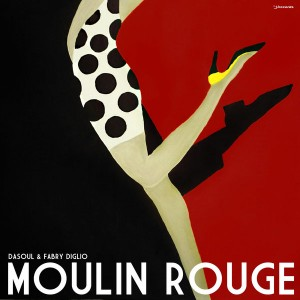 DaSoul, Fabry Diglio - Moulin Rouge [i! Records]