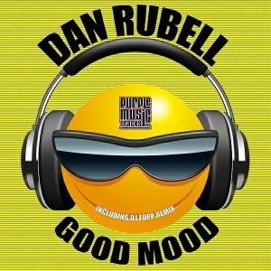 Dan Rubell - Good Mood (incl.Dj Fopp Remix) [Purple Tracks]
