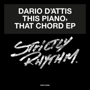Dario D'Attis - This Piano, That Chord EP [Strictly Rhythm Records]
