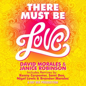 David Morales & Janice Robinson - There Must Be Love (Pt. 2 The Remixes) [Def Mix Music]