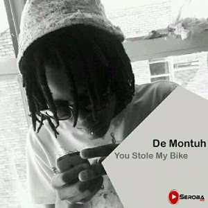 De Montuh - You Stole My Bike [Seroba Music]