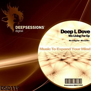 Deep L Dove - We Living For Ep [Deepsessions Digital]