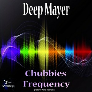 Deep Mayer - Chubbies Frequency (75Fifty Afro Remake) [Bizar Recordings]