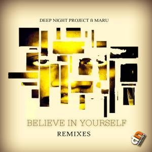 Deep Night Project Feat. Maru - Believe In Yourself [Deep Night Entertainment]