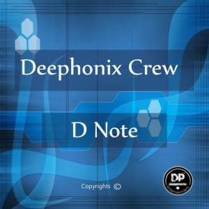 Deephonix Crew - D Note [Deephonix Records]