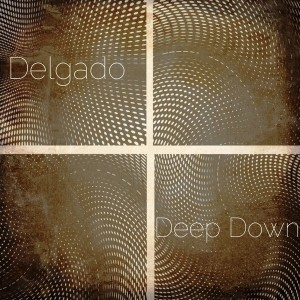 Delgado - Deep Down [Deep Down]