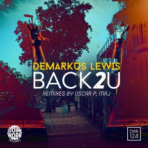 Demarkus Lewis - Back 2 U [Doin Work Records]