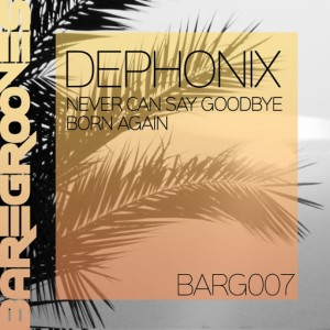 Dephonix - Never Can Say Goodbye__Born Again [BareGrooves]
