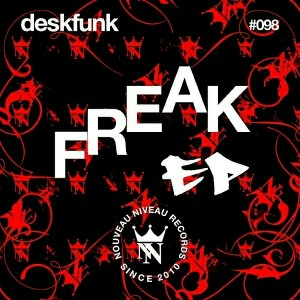 Deskfunk - Freak [Nouveau Niveau Records]