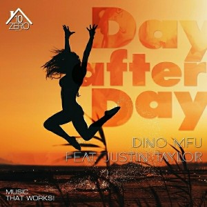 Dino MFU feat. Justin Taylor - Day After Day [Zero10 Records]
