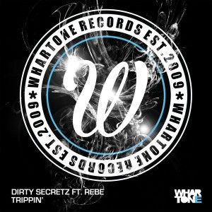 Dirty Secretz feat. Rebe - Trippin' [Whartone Records]