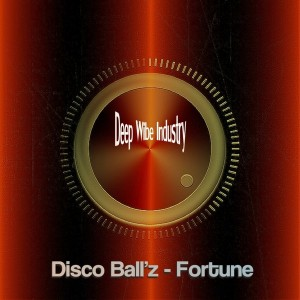 Disco Ball'z - Fortune [Deep Wibe Industry]