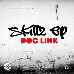 Doc Link - Skillz EP [Doin Work Records]