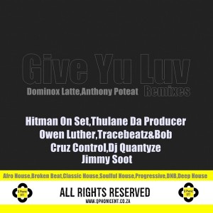 Dominox Latte, Anthony Poteat - Give Yu Luv - Remixes [Q Phonic ENT]