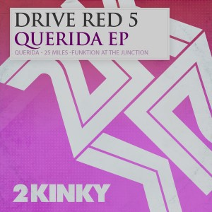 Drive Red 5 - Querida EP [2 Kinky]