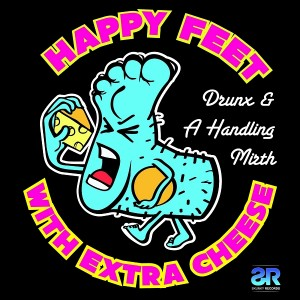 Drunx & A Handling Mirth - Happy Feet With Extra Cheese [Skunky Records]