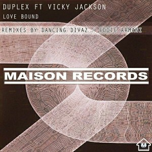 Duplex feat. Vicky Jackson - Love Bound [Maison Records]