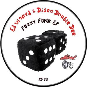 Ed Wizard & Disco Double Dee - Fuzzy Funk [Editorial]