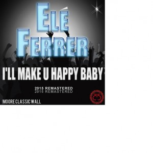 Ele Ferrer - I'll Make U Happy Baby [515 Records]