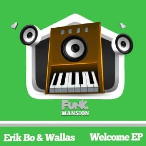 Erik Bo & Wallas - Welcome EP [Funk Mansion]