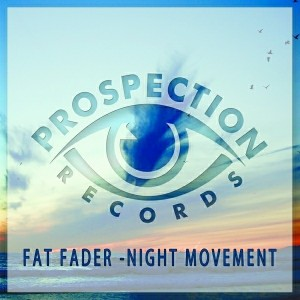 Fat Fader - Night Movement [Prospection Records]