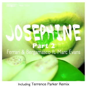 Ferrari & Bergamasco feat.. Marc Evans - Josephine Part 2 [incl. Terrence Parker Remix] [King Street]