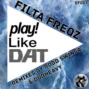 Filta Freqz - Play Like Dat_The Remixes [Seventy Four]
