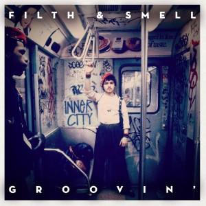 Filth & Smell - Groovin' [Inner City Records]
