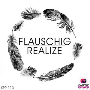 Flauschig - Realize [Karmic Power Records]